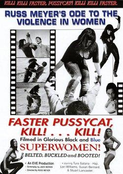 Faster pussycat Kill! Kill!